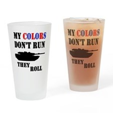 My Colors Don't Run, They Roll Drinking Glass