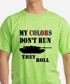 My Colors Don't Run, They Roll T-Shirt