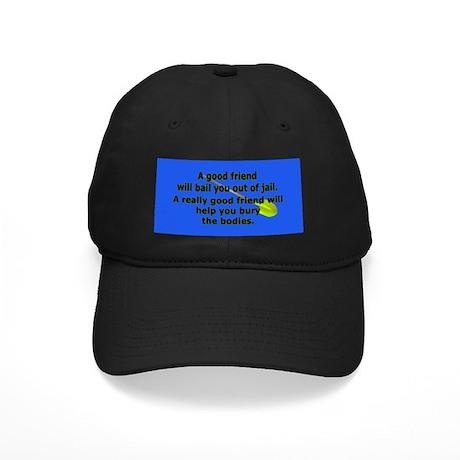 A Good Friend Black Cap