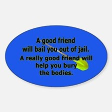 A Good Friend Oval Decal