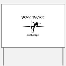 Pole Dancing my therapy Yard Sign
