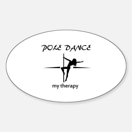 Pole Dancing my therapy Sticker (Oval)