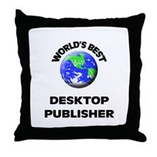 World's Best Desktop Publisher Throw Pillow