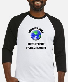 World's Best Desktop Publisher Baseball Jersey