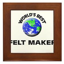 World's Best Felt Maker Framed Tile