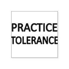 PRACTICE TOLERANCE Sticker