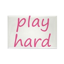 play hard pink Rectangle Magnet