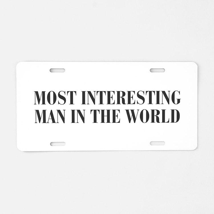 most-interesting-MAN-bod-dark-gray Aluminum Licens