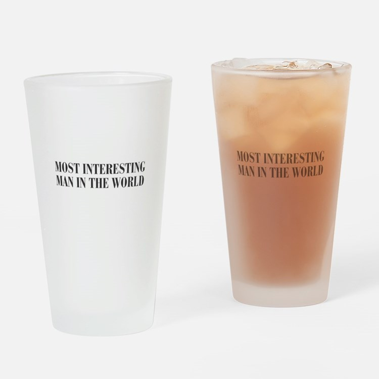 most-interesting-MAN-bod-dark-gray Drinking Glass