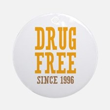 Drug Free Since 1996 Ornament (Round)