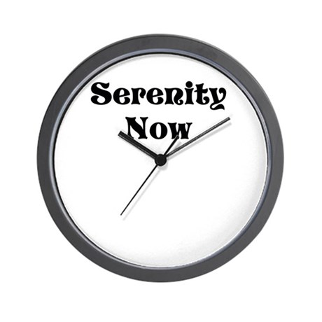 Serenity Now in Old Style Font Wall Clock