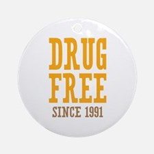 Drug Free Since 1991 Ornament (Round)