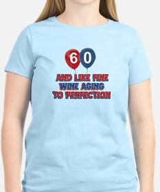 60 and aging to perfection T-Shirt