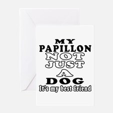 Papillon not just a dog Greeting Card