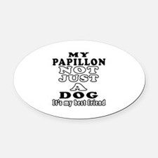 Papillon not just a dog Oval Car Magnet