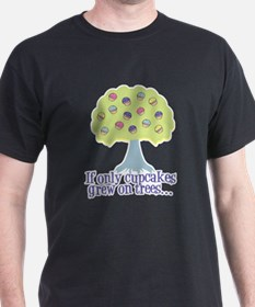 If only Cupcakes on Trees T-Shirt