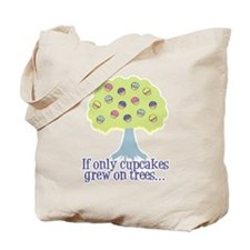 If only Cupcakes on Trees Tote Bag
