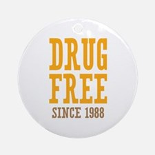 Drug Free Since 1988 Ornament (Round)