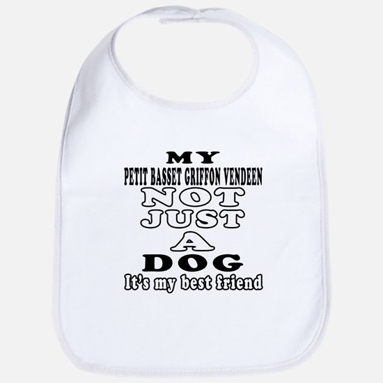 Petit Basset Griffon Vendeen not just a dog Bib