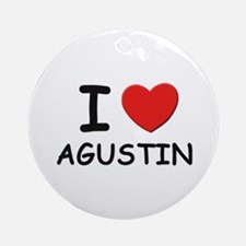 I love Agustin Ornament (Round)