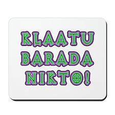 Klaatu Barada Nikto Mousepad