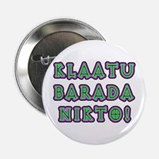 "Klaatu Barada Nikto 2.25"" Button (10 pack)"