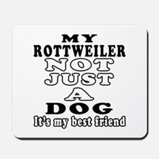 Rottweiler not just a dog Mousepad