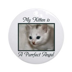 My Kitten is a Purrfect Angel Ornament (Round)