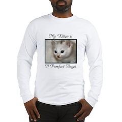 My Kitten is a Purrfect Angel Long Sleeve T-Shirt