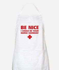 Be nice, I could be your nurse someday Apron
