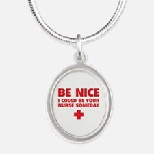Be nice, I could be your nurse someday Silver Oval