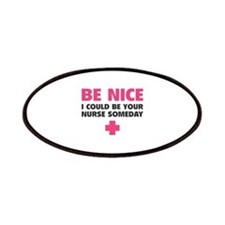Be nice, I could be your nurse someday Patches