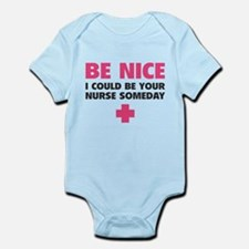 Be nice, I could be your nurse someday Infant Body