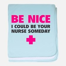 Be nice, I could be your nurse someday baby blanke