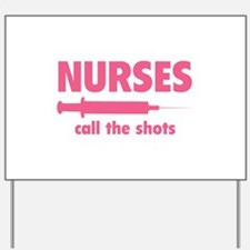 Nurses call the shots Yard Sign