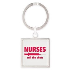 Nurses call the shots Square Keychain