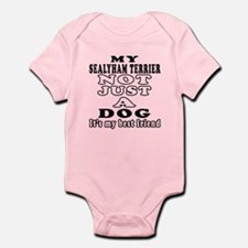 Sealyham Terrier not just a dog Infant Bodysuit