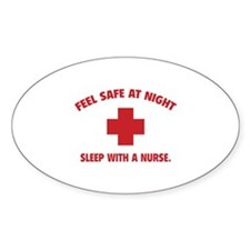 Feel safe at night - Sleep with a nurse Bumper Stickers