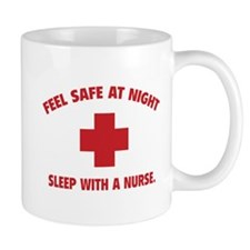 Feel safe at night - Sleep with a nurse Mug