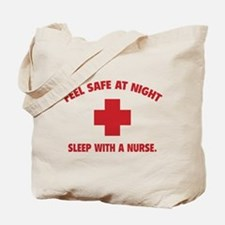 Feel safe at night - Sleep with a nurse Tote Bag