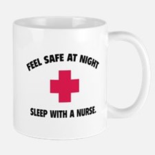 Feel safe at night - Sleep with a nurse Mug