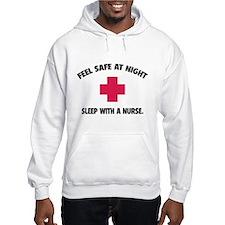 Feel safe at night - Sleep with a nurse Hoodie Sweatshirt