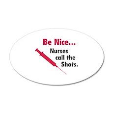 Be nice...Nurses call the shots. 22x14 Oval Wall P