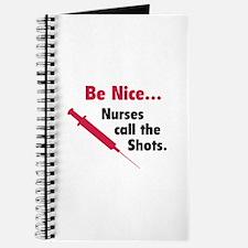 Be nice...Nurses call the shots. Journal