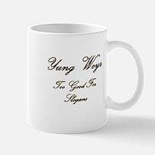 Yung Weyr: Too Good for Slogans Small Mug
