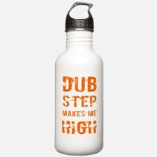 Dubstep makes me high Water Bottle