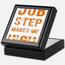 Dubstep makes me high Keepsake Box