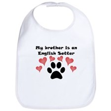 My Brother Is An English Setter Bib