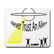 Never Trust An Alien Mousepad