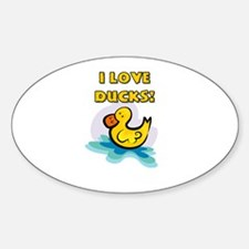 I Love Ducks Sticker (Oval)